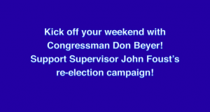 Fundraiser for John Foust for Supervisor with Congressman Gerry Connolly @ Home of Anne and Sean Regan | Herndon | Virginia | United States