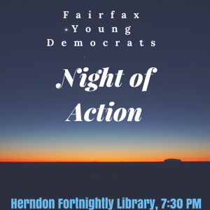 Fairfax Young Democrats Night of Action @ Herndon Fortnightly Library  | Herndon | Virginia | United States