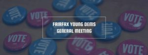 Fairfax Young Democrats Meeting @ Fairfax County Democratic Committee Office  |  |  |
