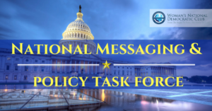 """National Messaging & Policy Task Force - Summit @ Woman's National Democratic Club's Historic """"Whittmore House"""" 
