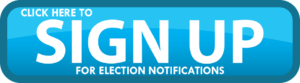 Blue sign up button click to sign up for election notifications