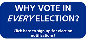 "Blue button that says ""Why Vote in Every Election? Click here to sign up for elections notifications!"""