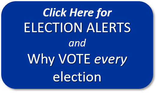 Blue button with the words Click here for Election Alerts and why vote every election