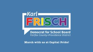 March in Capital Pride Parade with Karl Frisch for School Board @ Dupont Circle, Washington, DC