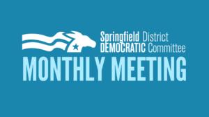 Springfield Democrats General Membership Meeting [VIRTUAL] @ Zoom
