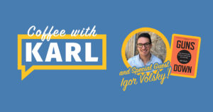 """Virtual Coffee and with Karl Frisch and """"Guns Down"""" author Igor Volsky @ ZOOM"""