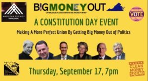 Constitution Day: Making a More Perfect Union by Getting $$ Out of Politics @ virtual panel