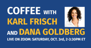 Coffee with Karl Frisch and Political Comedian Dana Goldberg @ ZOOM