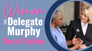 Women's Day of Action for Delegate Murphy