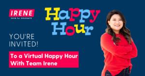 Virtual Happy Hour with Irene Shin @ Virtual