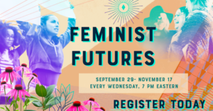 Feminist Futures Series hosted by the Women's March @ Virtual