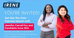 Get Out The Vote Canvass with Jennifer Carroll Foy & Irene Shin @ Irene Shin for Delegate HQ