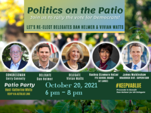 Politics on the Patio - Let's Re-Elect Delegates Dan Helmer & Vivian Watts - Special guest Rep. Connolly @ Katherine White - Home - on the patio!