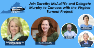Canvass for Democrats in McLean with Dorothy McAuliffe! @ Team Murphy Campaign Office